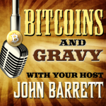 bitcoins and gravy podcast